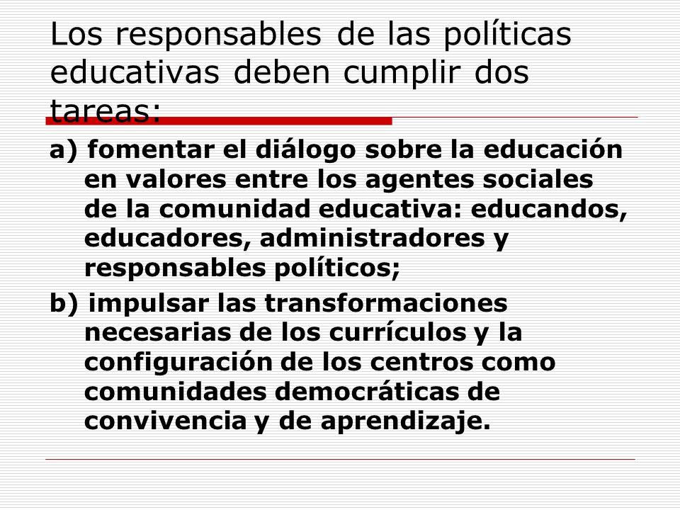 Los responsables de las políticas educativas deben cumplir dos tareas: