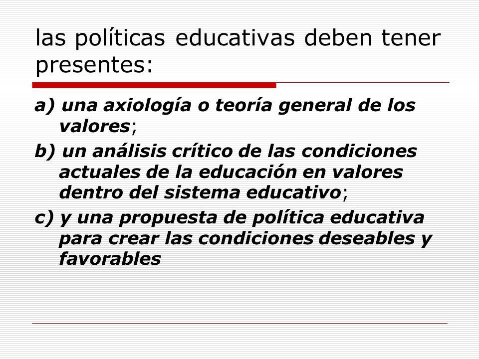 las políticas educativas deben tener presentes: