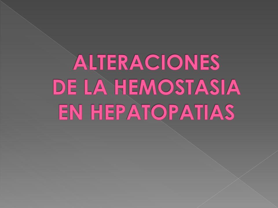 ALTERACIONES DE LA HEMOSTASIA EN HEPATOPATIAS