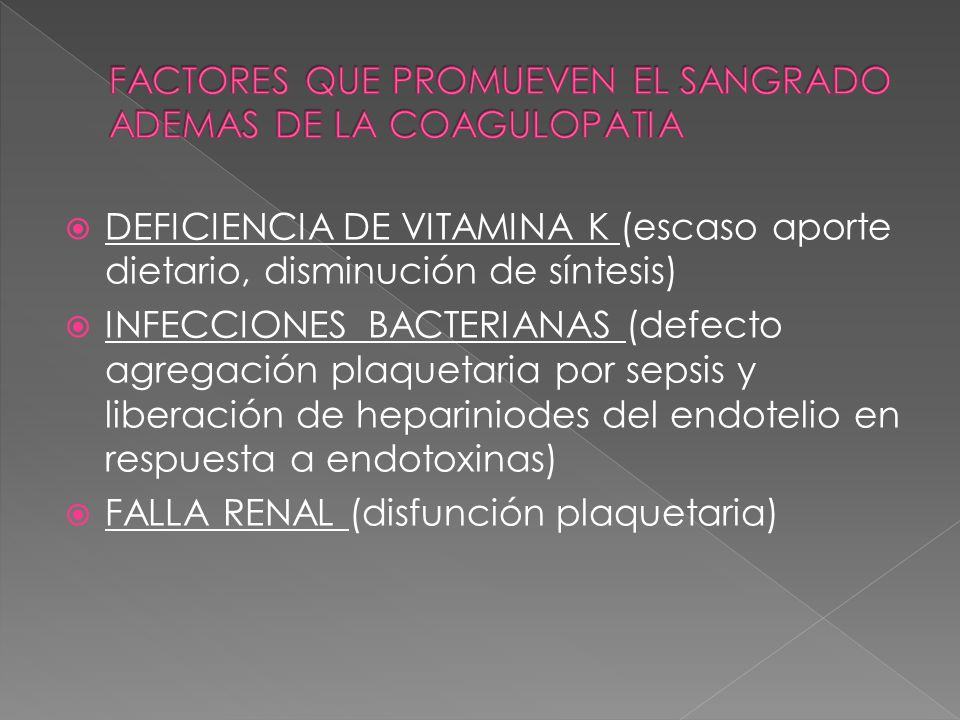 FACTORES QUE PROMUEVEN EL SANGRADO ADEMAS DE LA COAGULOPATIA