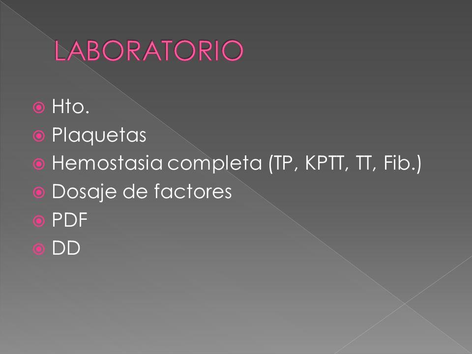 LABORATORIO Hto. Plaquetas Hemostasia completa (TP, KPTT, TT, Fib.)