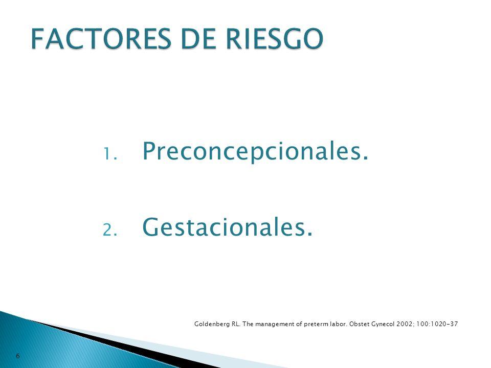 FACTORES DE RIESGO Preconcepcionales. Gestacionales.
