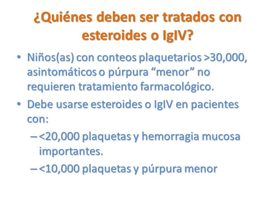 ¿Quiénes deben ser tratados con esteroides o IgIV