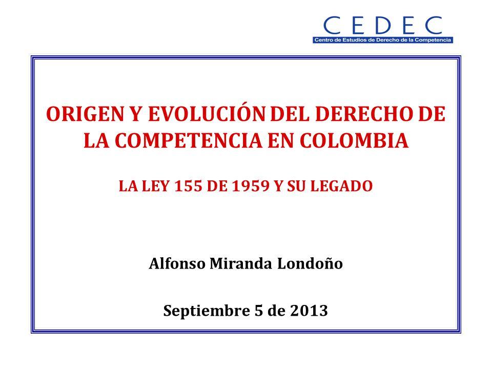 ORIGEN Y EVOLUCIÓN DEL DERECHO DE LA COMPETENCIA EN COLOMBIA