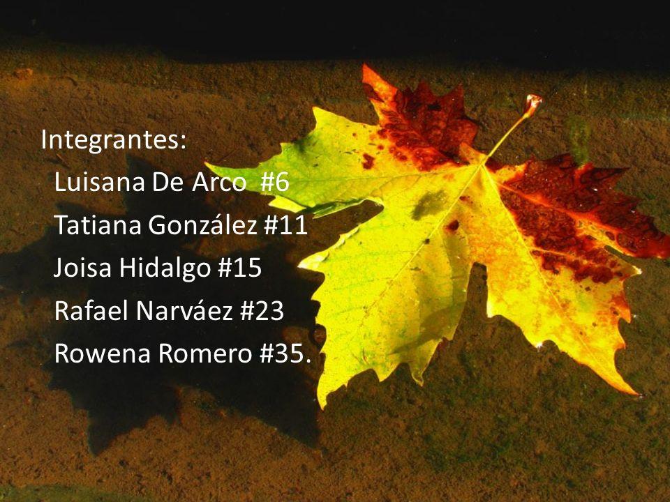 Integrantes:Luisana De Arco #6.Tatiana González #11.