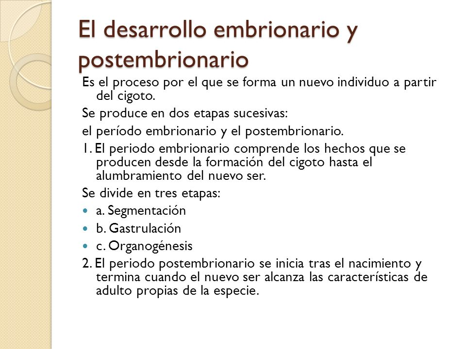 El desarrollo embrionario y postembrionario