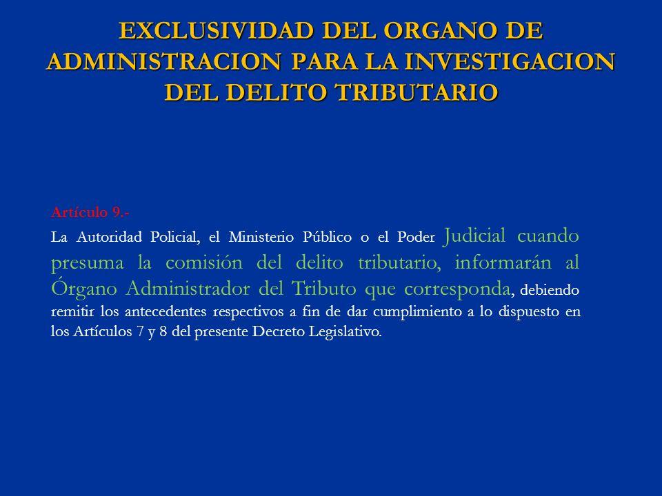 EXCLUSIVIDAD DEL ORGANO DE ADMINISTRACION PARA LA INVESTIGACION DEL DELITO TRIBUTARIO