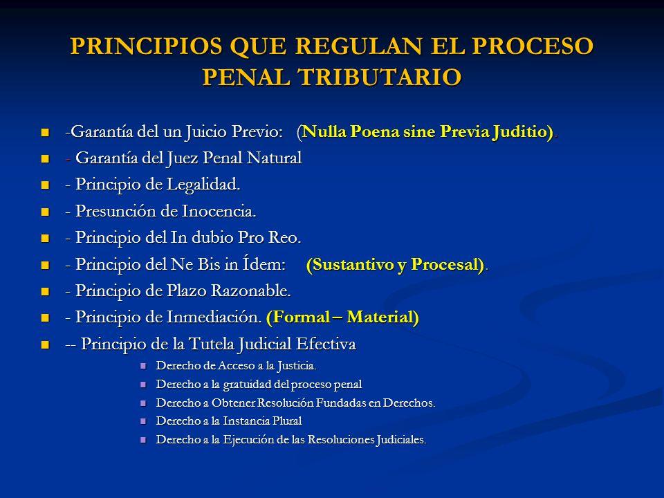 PRINCIPIOS QUE REGULAN EL PROCESO PENAL TRIBUTARIO