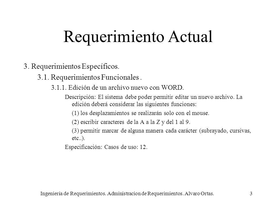 Requerimiento Actual 3. Requerimientos Específicos.