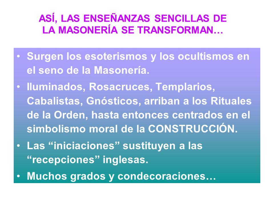 ASÍ, LAS ENSEÑANZAS SENCILLAS DE LA MASONERÍA SE TRANSFORMAN…