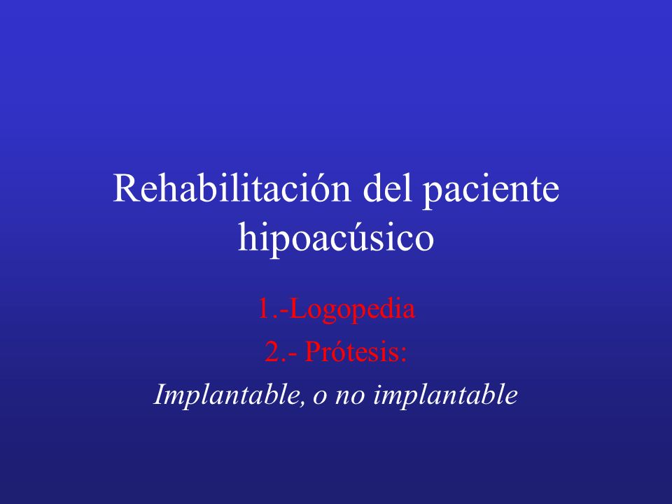 Rehabilitación del paciente hipoacúsico