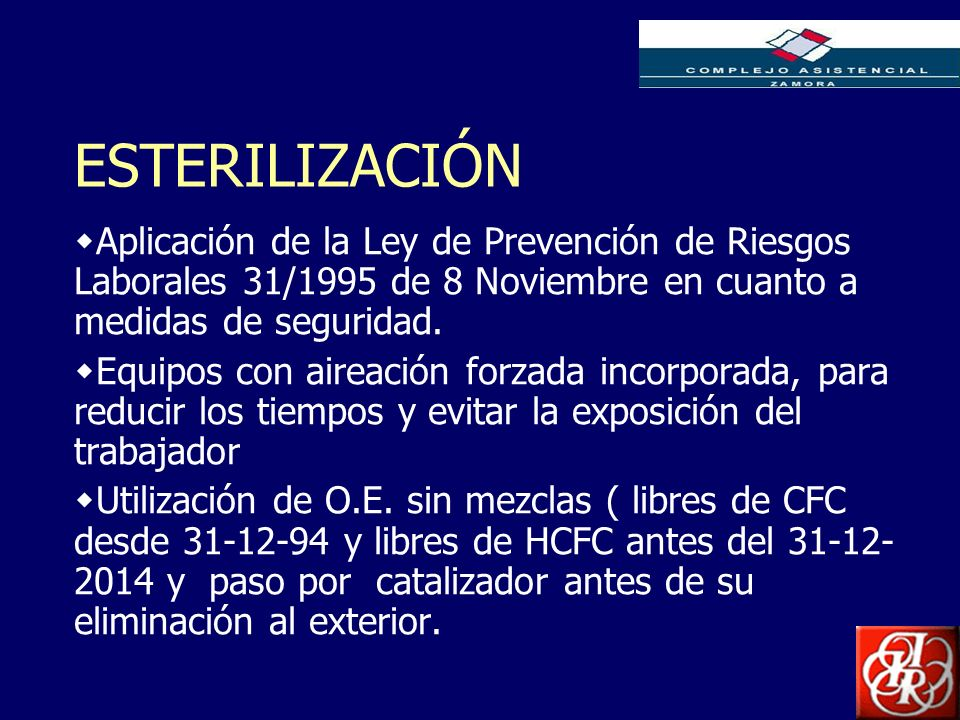ESTERILIZACIÓN Aplicación de la Ley de Prevención de Riesgos Laborales 31/1995 de 8 Noviembre en cuanto a medidas de seguridad.