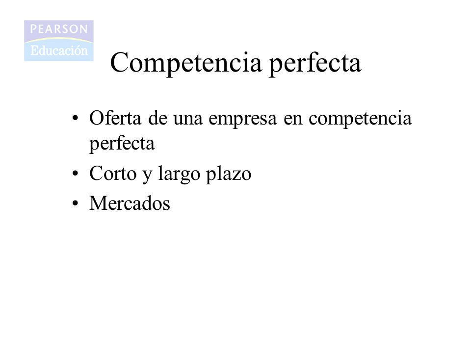 Competencia perfecta Oferta de una empresa en competencia perfecta