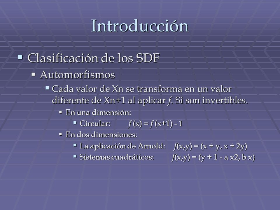 Introducción Clasificación de los SDF Automorfismos