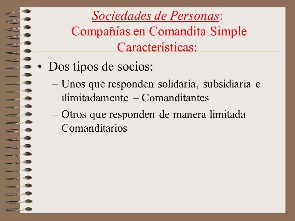 Sociedades de Personas: Compañías en Comandita Simple Características: