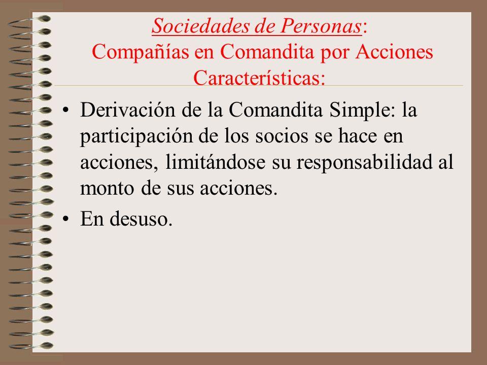 Sociedades de Personas: Compañías en Comandita por Acciones Características: