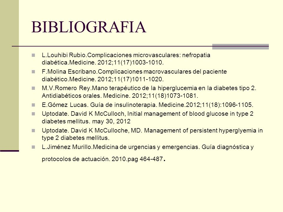 BIBLIOGRAFIAL.Louhibi Rubio.Complicaciones microvasculares: nefropatia diabética.Medicine. 2012;11(17)1003-1010.