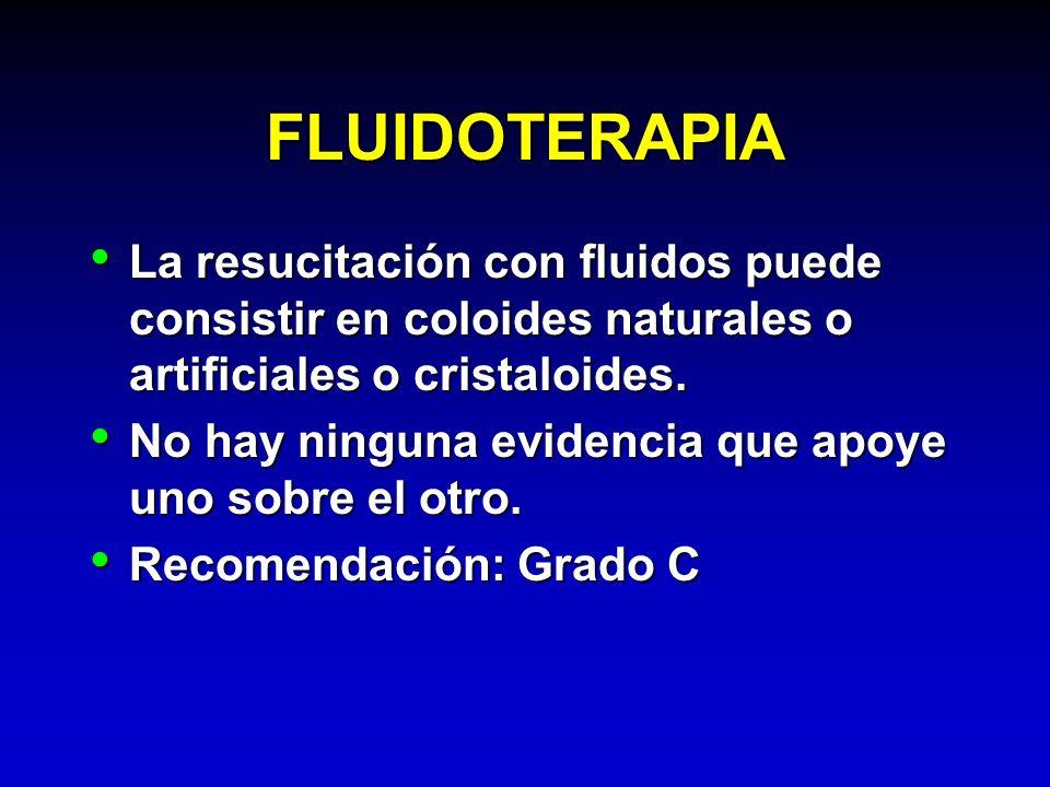 FLUIDOTERAPIA La resucitación con fluidos puede consistir en coloides naturales o artificiales o cristaloides.