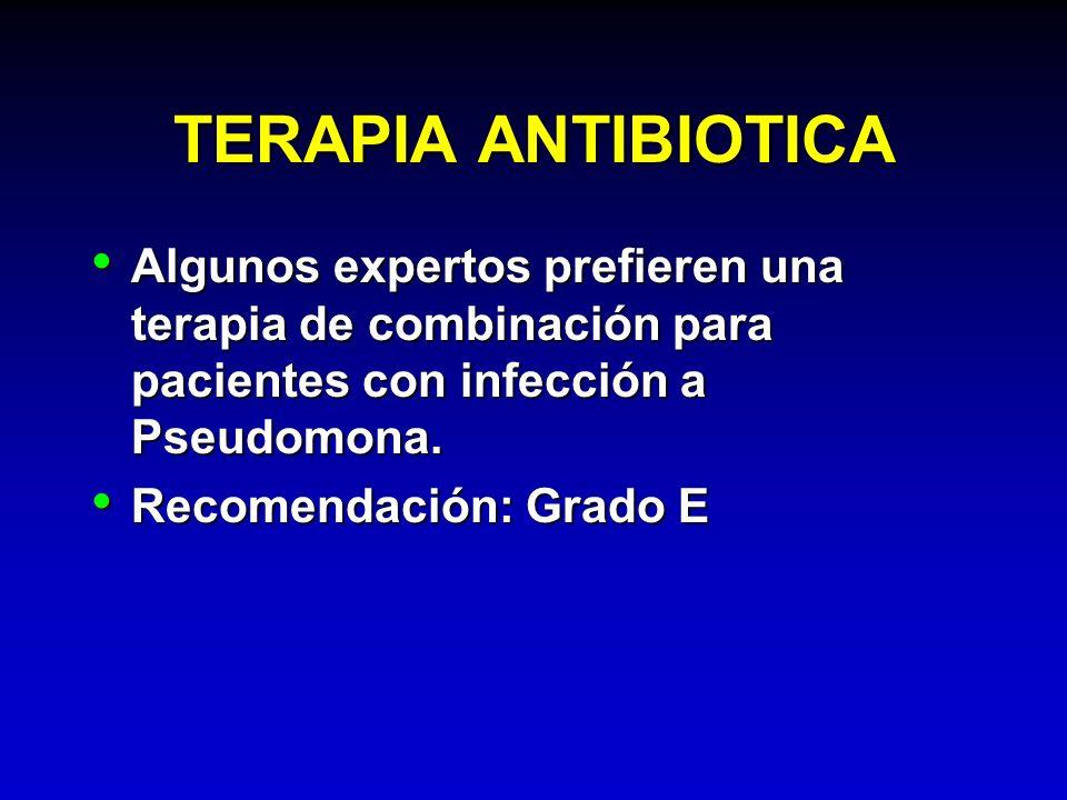TERAPIA ANTIBIOTICA Algunos expertos prefieren una terapia de combinación para pacientes con infección a Pseudomona.