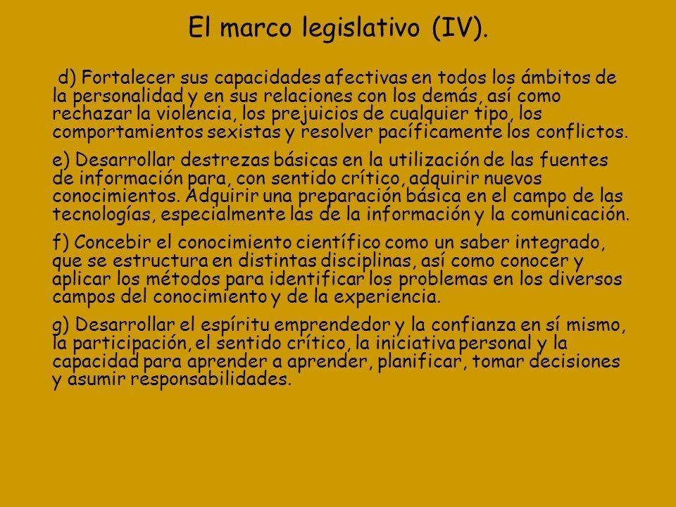 El marco legislativo (IV).