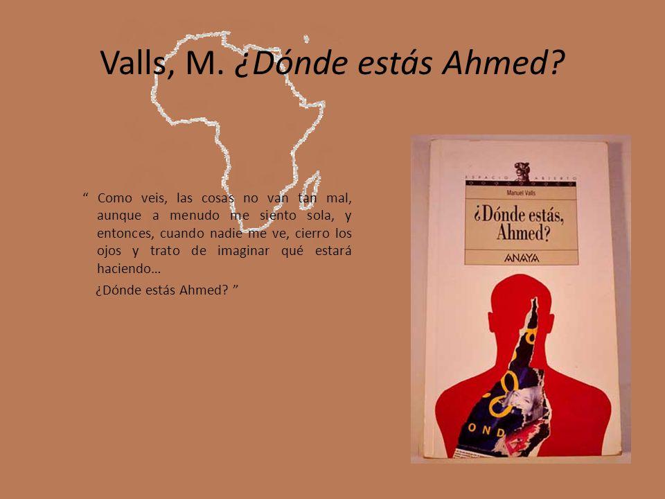 Valls, M. ¿Dónde estás Ahmed