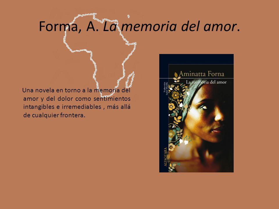 Forma, A. La memoria del amor.