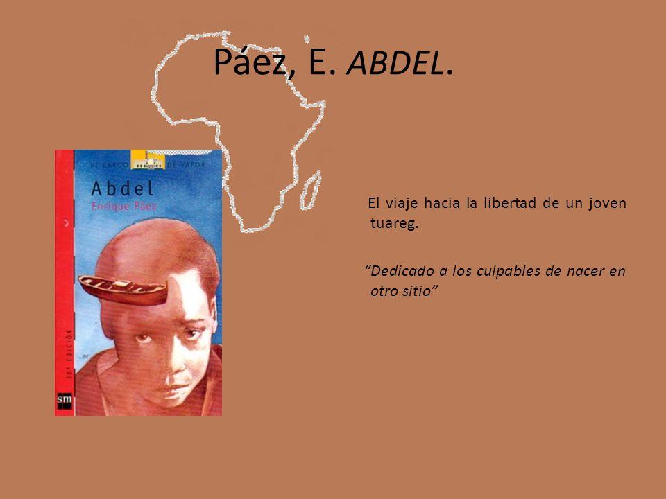 Páez, E. ABDEL. El viaje hacia la libertad de un joven tuareg.