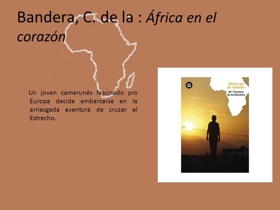 Bandera, C. de la : África en el corazón