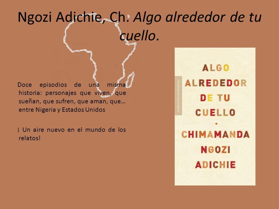 Ngozi Adichie, Ch. Algo alrededor de tu cuello.