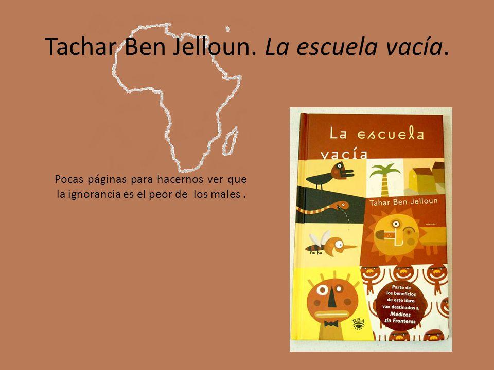 Tachar Ben Jelloun. La escuela vacía.