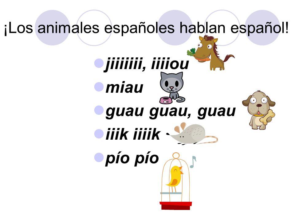 ¡Los animales españoles hablan español!