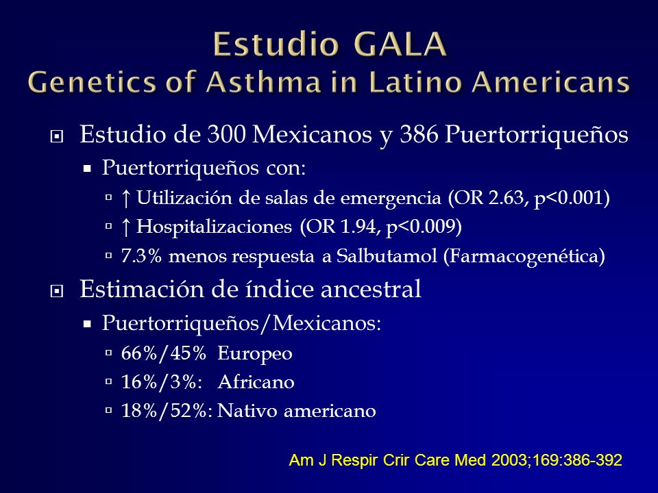 Estudio GALA Genetics of Asthma in Latino Americans