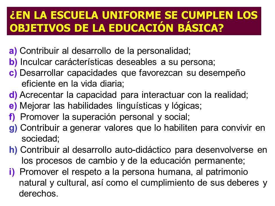 ¿EN LA ESCUELA UNIFORME SE CUMPLEN LOS OBJETIVOS DE LA EDUCACIÓN BÁSICA