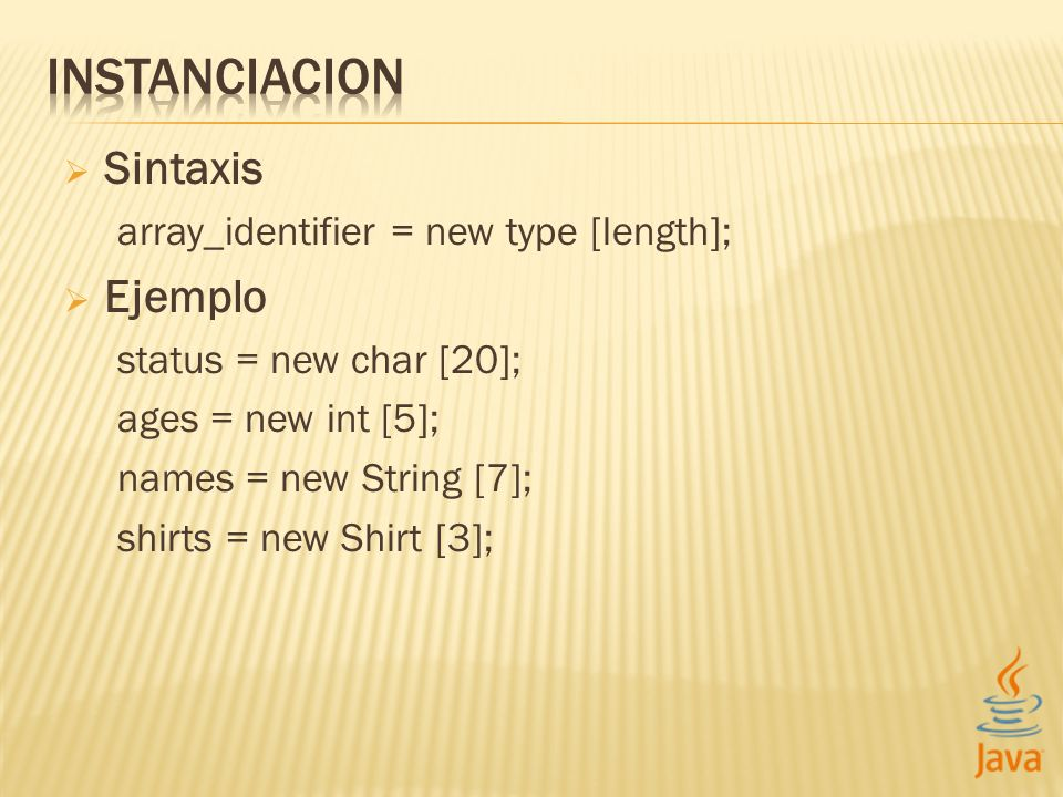 INSTANCIACION Sintaxis Ejemplo array_identifier = new type [length];