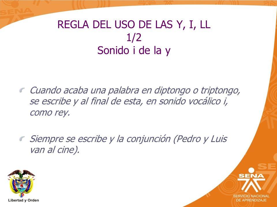 REGLA DEL USO DE LAS Y, I, LL 1/2 Sonido i de la y