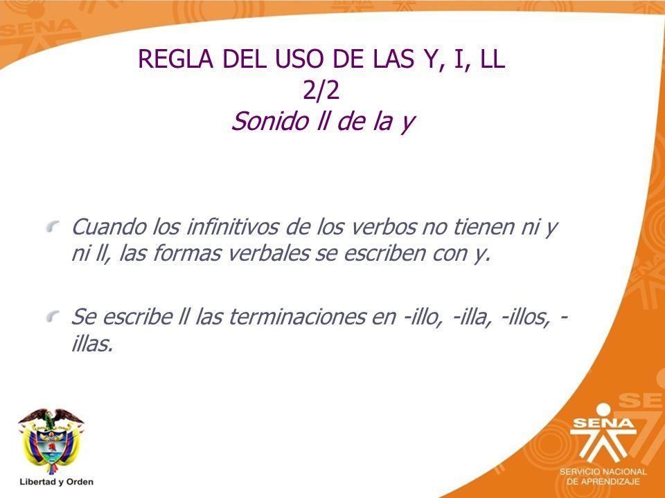 REGLA DEL USO DE LAS Y, I, LL 2/2 Sonido ll de la y