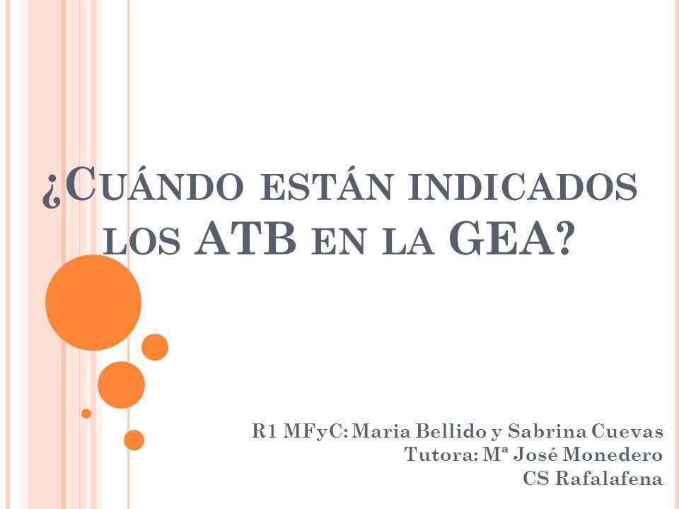 ¿Cuándo están indicados los ATB en la GEA