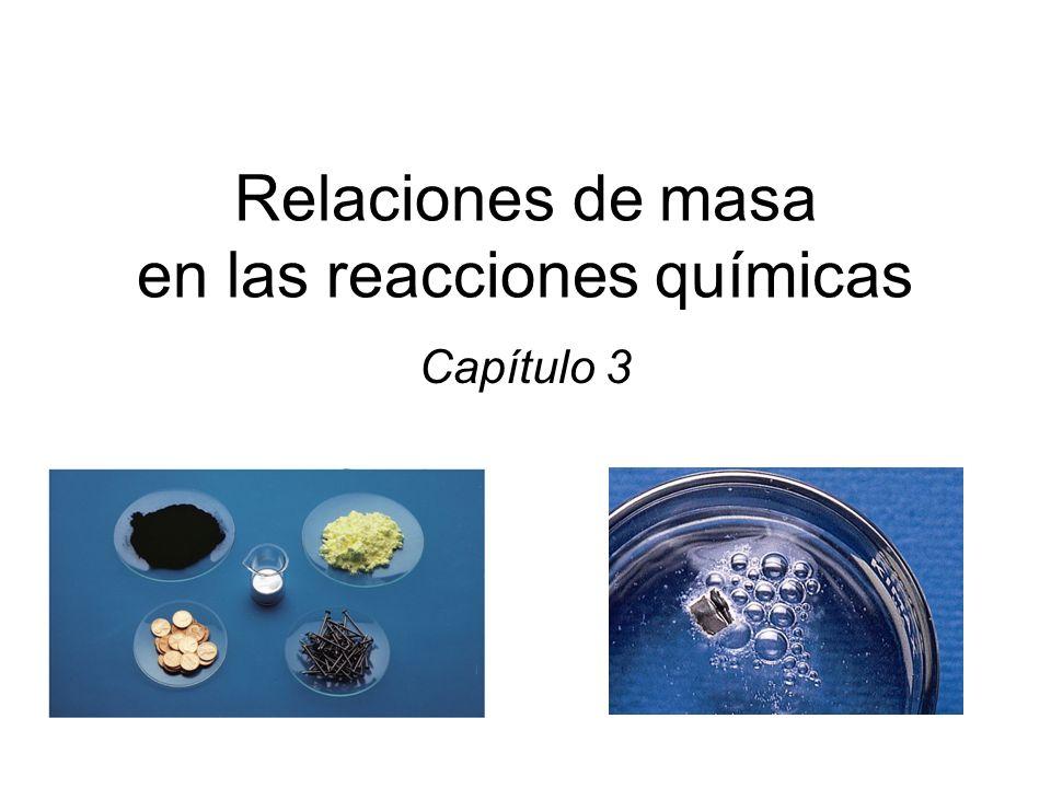 Relaciones de masa en las reacciones químicas
