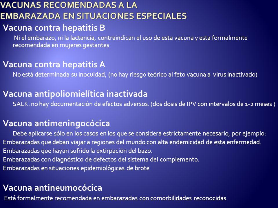 VACUNAS RECOMENDADAS A LA EMBARAZADA EN SITUACIONES ESPECIALES