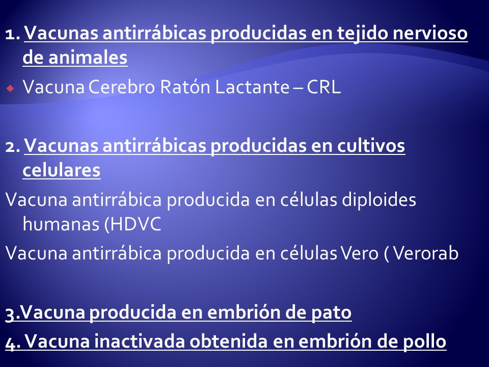 1. Vacunas antirrábicas producidas en tejido nervioso de animales