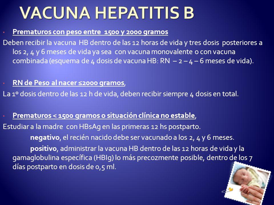 VACUNA HEPATITIS B Prematuros con peso entre 1500 y 2000 gramos