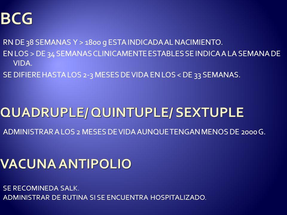 BCG QUADRUPLE/ QUINTUPLE/ SEXTUPLE VACUNA ANTIPOLIO