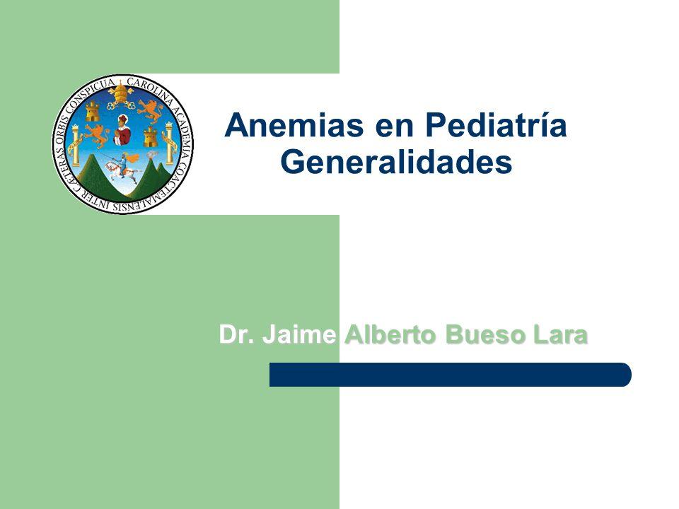 Anemias en Pediatría Generalidades