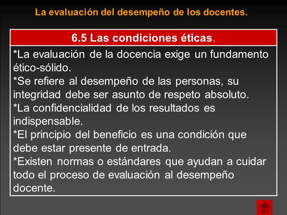 6.5 Las condiciones éticas.