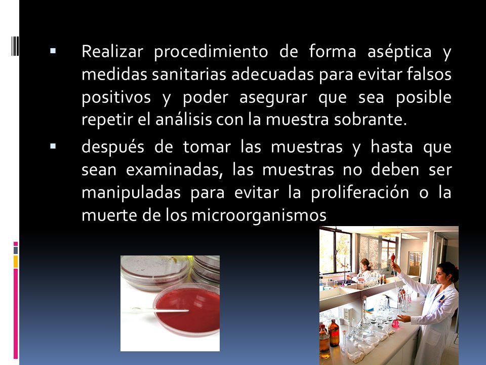 Realizar procedimiento de forma aséptica y medidas sanitarias adecuadas para evitar falsos positivos y poder asegurar que sea posible repetir el análisis con la muestra sobrante.