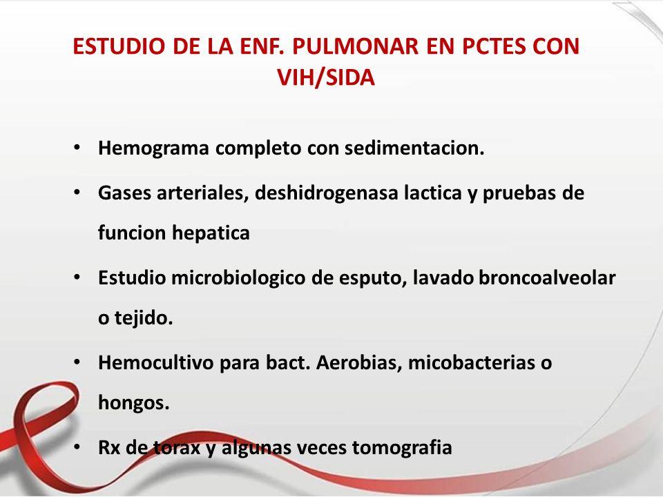 ESTUDIO DE LA ENF. PULMONAR EN PCTES CON VIH/SIDA