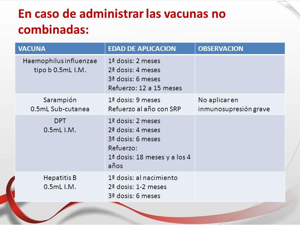 En caso de administrar las vacunas no combinadas: