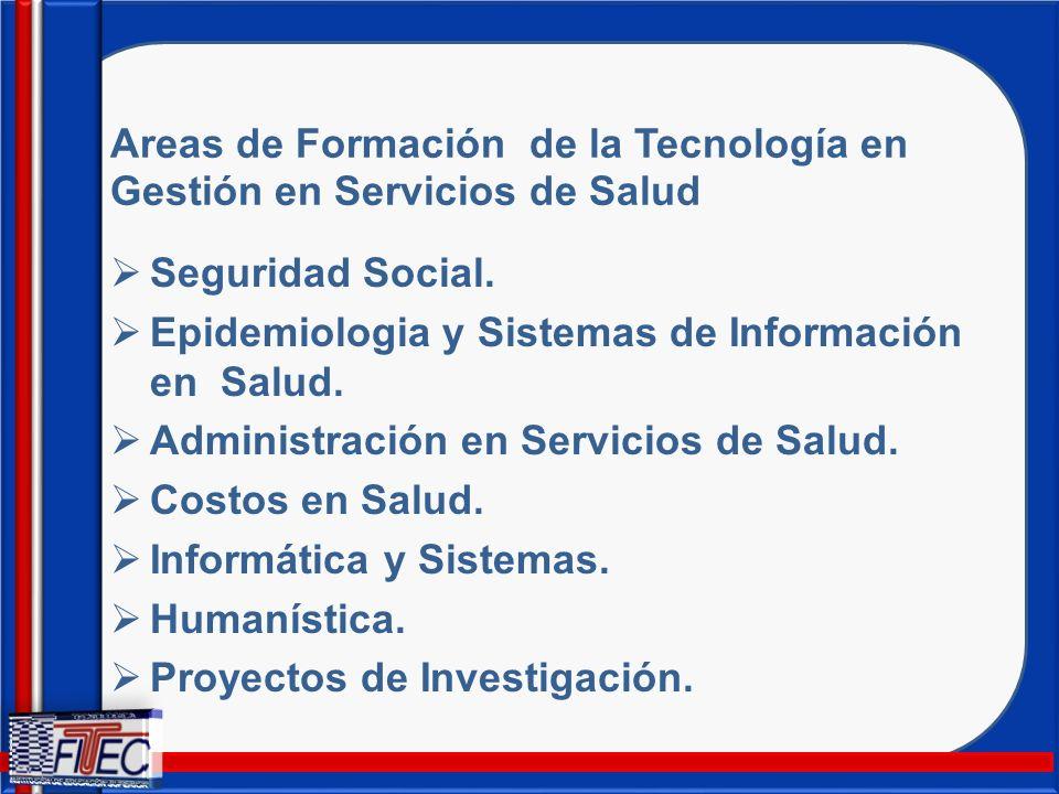 Areas de Formación de la Tecnología en Gestión en Servicios de Salud