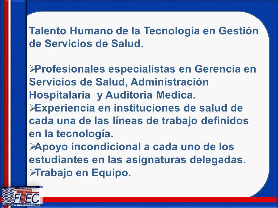 Talento Humano de la Tecnología en Gestión de Servicios de Salud.