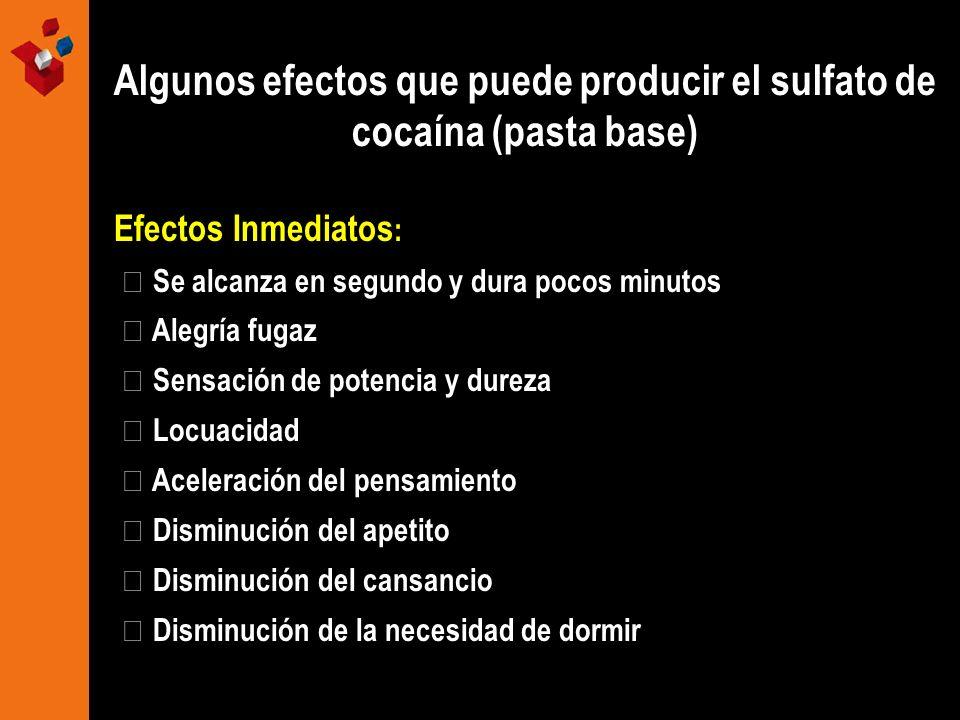 Algunos efectos que puede producir el sulfato de cocaína (pasta base)